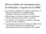 efecto jur dico de interpretaciones de tribunales y rganos de la omc