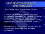 siga pf personas f sicas 1986 hasta 20021