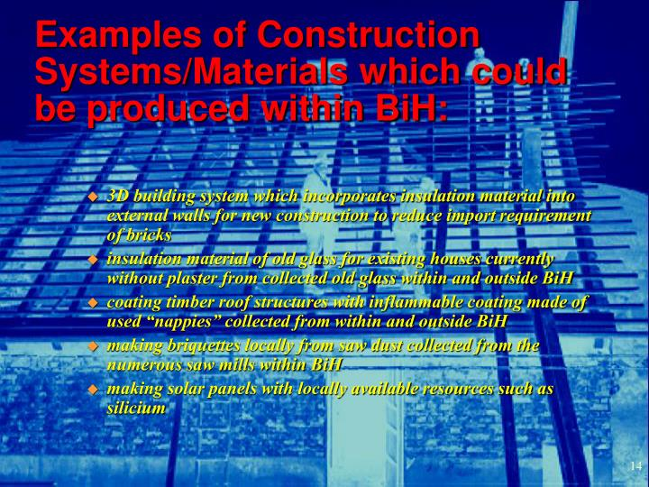 Examples of Construction Systems/Materials which could be produced within BiH: