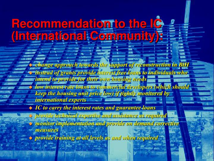 Recommendation to the IC (International Community):
