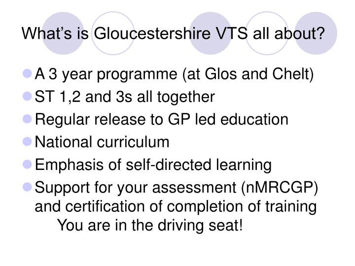 What s is gloucestershire vts all about