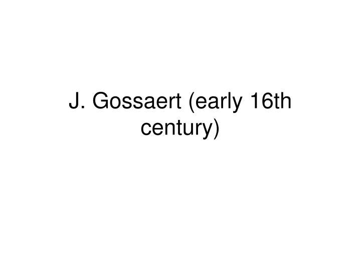 J. Gossaert (early 16th century)