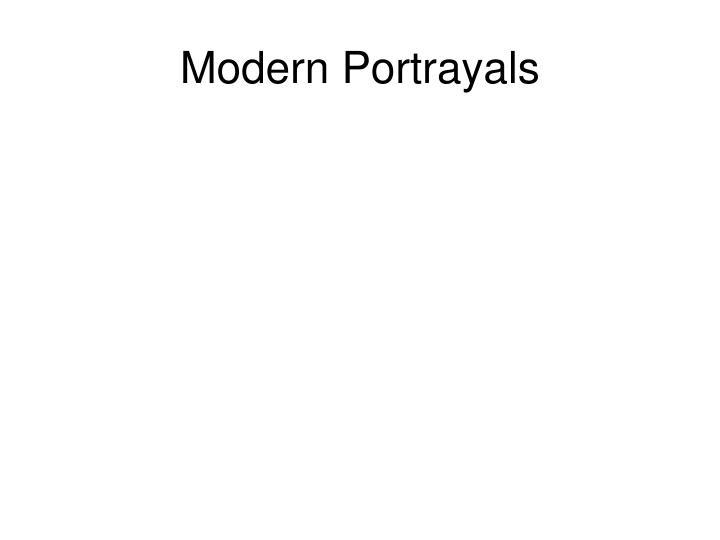 Modern Portrayals