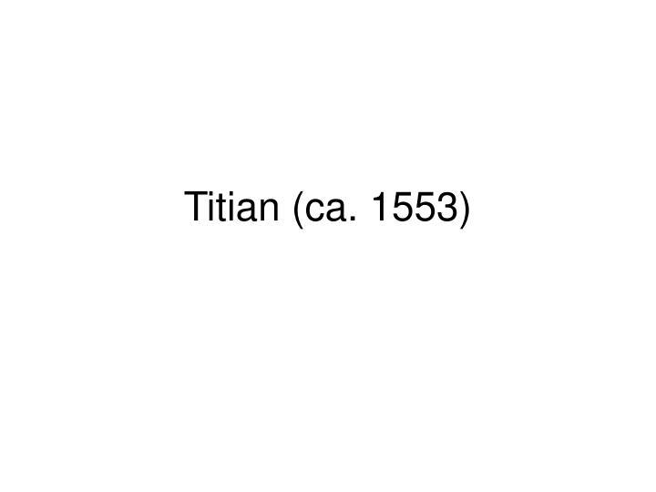 Titian (ca. 1553)