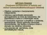 m todo teacch treatment and education of autistic and related communication handicapped children