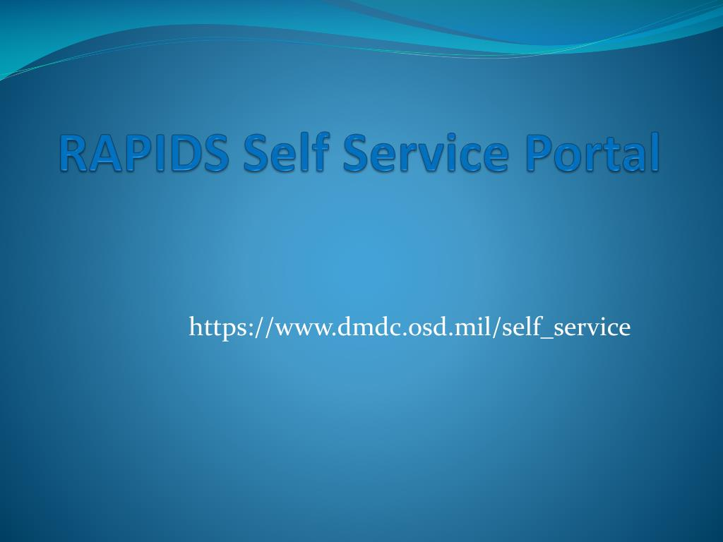 PPT - RAPIDS Self Service Portal PowerPoint Presentation - ID:1346218