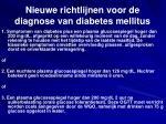 nieuwe richtlijnen voor de diagnose van diabetes mellitus