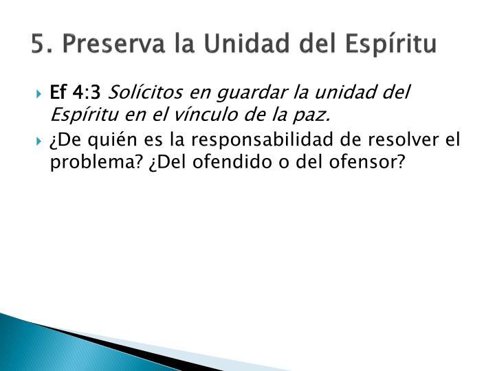 5. Preserva la Unidad del Espíritu