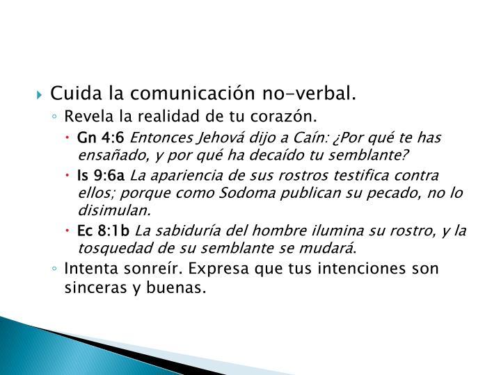 Cuida la comunicación no-verbal.