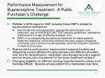 performance measurement for buprenorphine treatment a public purchaser s challenge1