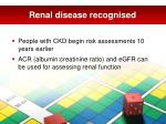 renal disease recognised