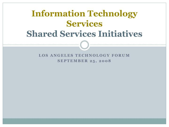 information technology services shared services initiatives n.