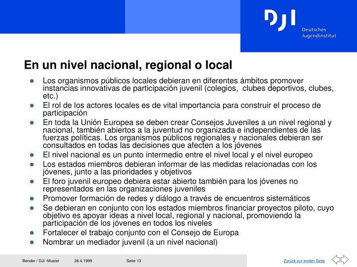 En un nivel nacional, regional o local