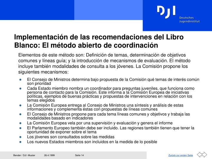 Implementación de las recomendaciones del Libro Blanco: El método abierto de coordinación
