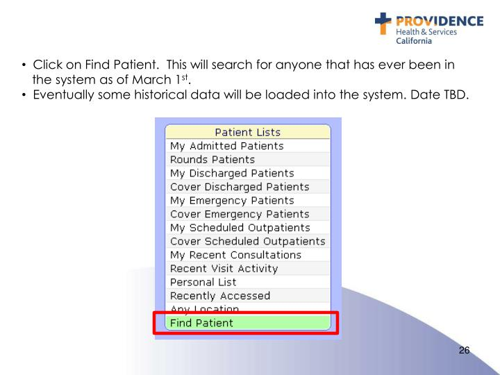 Click on Find Patient.  This will search for anyone that has ever been in