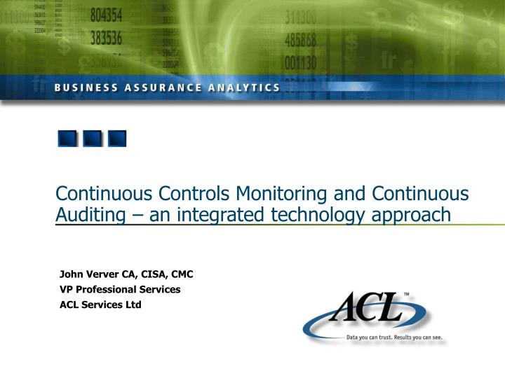 continuous controls monitoring and continuous auditing an integrated technology approach n.
