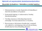 diastolisk dysfunktion bibeh llen systolisk funktion