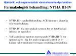 farmakologisk behandling nyha iii iv