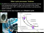 other cyclic processes turbines