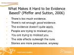 what makes it hard to be evidence based pfeffer and sutton 2006