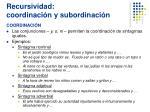 recursividad coordinaci n y subordinaci n