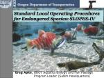 standard local operating procedures for endangered species slopes iv