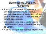elementos do grupo 7a halog nios