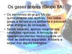 os gases nobres grupo 8a