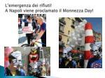 l emergenza dei rifiuti a napoli viene proclamato il monnezza day