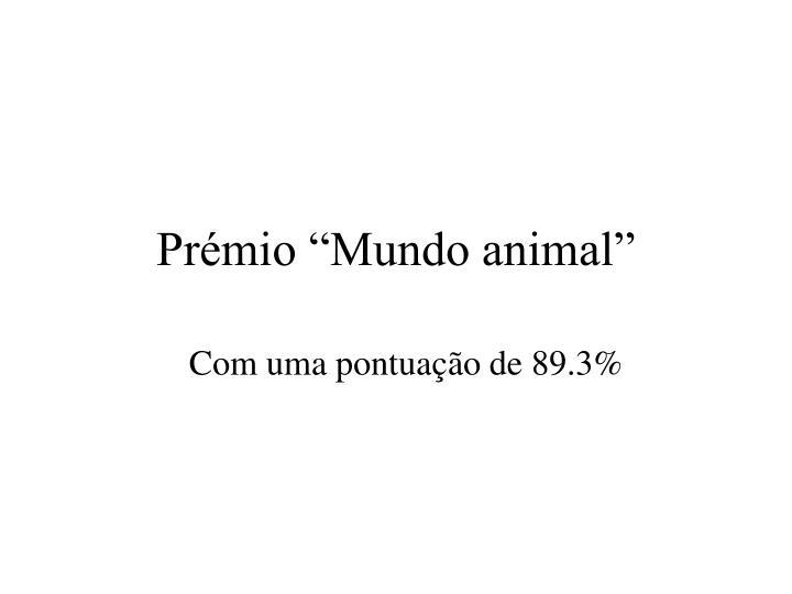 "Prémio ""Mundo animal"""