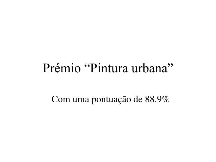 """Prémio """"Pintura urbana"""""""