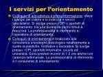 i servizi per l orientamento