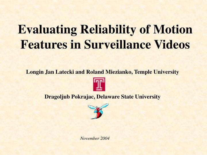 evaluating reliability of motion features in surveillance videos n.