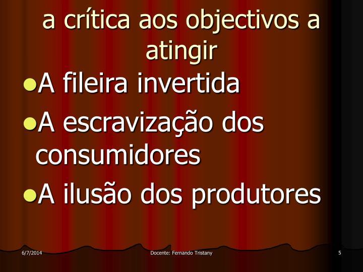 a crítica aos objectivos a atingir