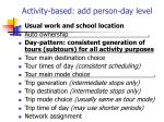 activity based add person day level