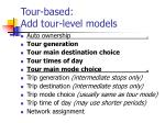 tour based add tour level models