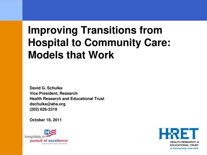 Improving transitions from hospital to community care models that work