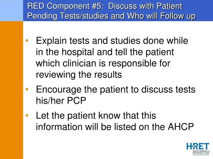 RED Component #5:  Discuss with Patient Pending Tests/studies and Who will Follow up