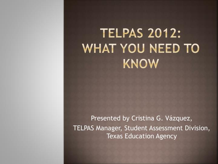 telpas 2012 what you need to know n.