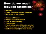 how do we reach focused attention