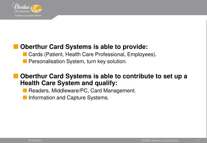 Oberthur Card Systems is able to provide: