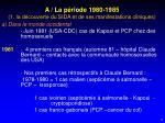 a la p riode 1980 1985 1 la d couverte du sida et de ses manifestations cliniques