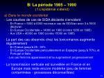 b la p riode 1985 1990 1 l pid mie s tend