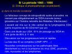 b la p riode 1985 1990 2 clinique et physiopathologie se pr cisent