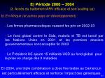e p riode 2000 2004 3 acc s du traitement arv efficace et son scaling up1