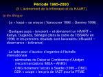 p riode 1995 2000 3 l av nement de la trith rapie et du haart1