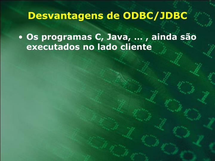 Desvantagens de ODBC/JDBC