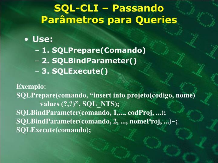 SQL-CLI – Passando Parâmetros para Queries