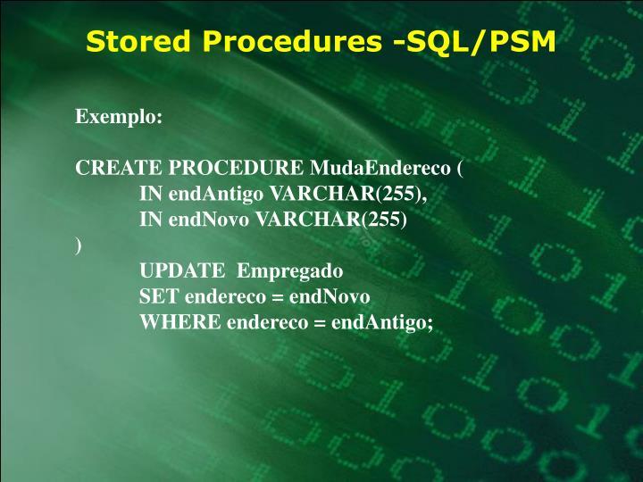 Stored Procedures -SQL/PSM