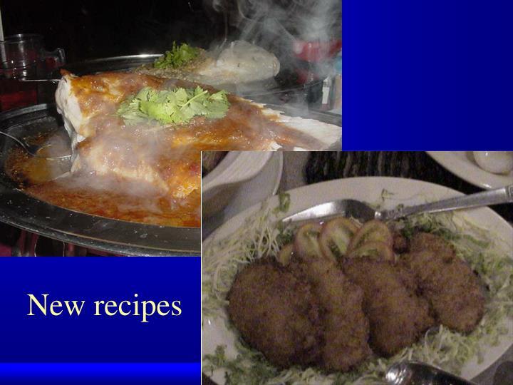 New recipes